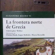 Militaria: LA FRONTERA NORTE DE GRECIA. OSPREY GRECIA Y ROMA. Lote 64466559