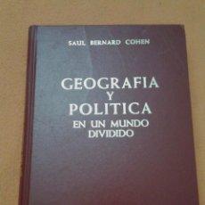 Militaria: 399 - GEOGRAFÍA Y POLÍTICA EN UN MUNDO DIVIDIDO SAUL BERNARD COHEN EDICIONES EJÉRCITO 1980. Lote 56695281