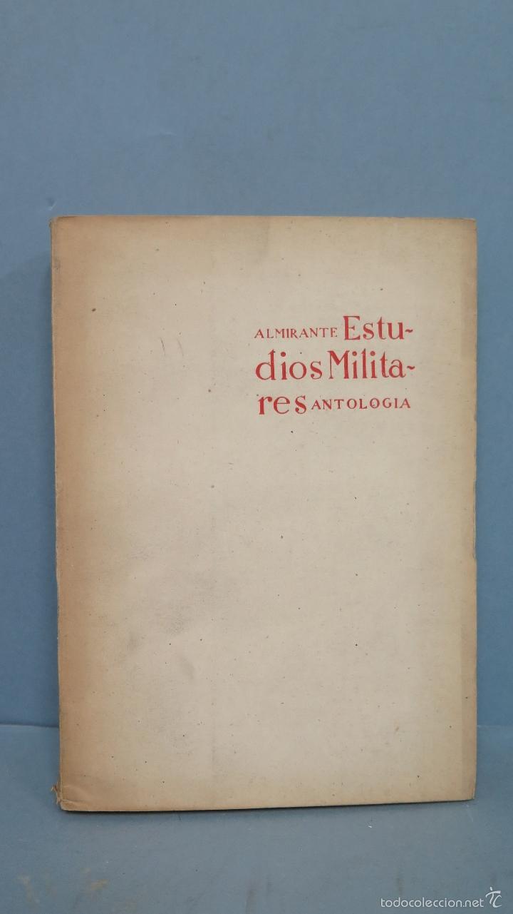 ESTUDIOS MILITARES. ANTOLOGÍA. JOSÉ ALMIRANTE TORROELLA (Militar - Libros y Literatura Militar)