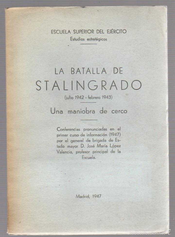 LA BATALLA DE STALINGRADO (JULIO 1942-FEBRERO 1943). UNA MANIOBRA DE CERCO. AÑO 1947 (Militar - Libros y Literatura Militar)