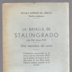 Militaria: LA BATALLA DE STALINGRADO (JULIO 1942-FEBRERO 1943). UNA MANIOBRA DE CERCO. AÑO 1947. Lote 56877100