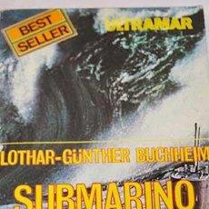 Militaria: 2ª GUERRA MUNDIAL : SUBMARINO , DE LOTHAR-GUNTHER BUCHHEIM , 1975. Lote 56903938