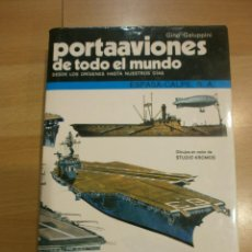 Militaria: PORTAAVIONES DE TODO EL MUNDO, POR GINO GALUPPINI. Lote 56920866