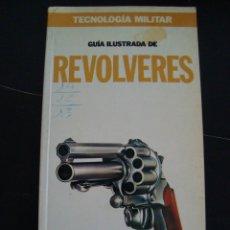 Militaria: REVOLVERES. GUIA ILUSTRADA. EDICIONES ORBIS TECNOLOGIA MILITAR.. Lote 56931549