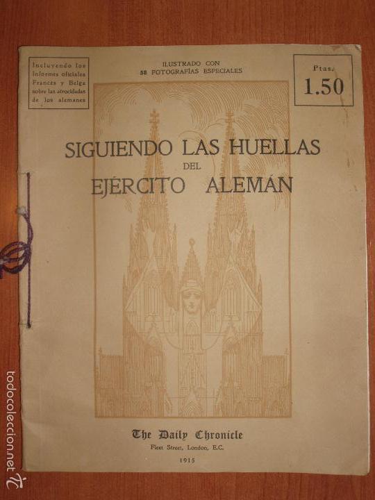 SIGUIENDO LAS HUELLAS DEL EJÉRCITO ALEMAN. LONDON, 1915. ILUSTRADO CON 58 FOTOGRAFIAS ESPECIALES. (Militar - Libros y Literatura Militar)