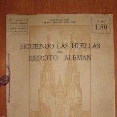 Militaria: SIGUIENDO LAS HUELLAS DEL EJÉRCITO ALEMAN. LONDON, 1915. ILUSTRADO CON 58 FOTOGRAFIAS ESPECIALES.. Lote 56944185