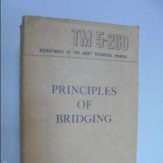 Militaria: TM 5-260 DEPARTMENT OF THE ARMY TECHNICAL MANUAL. PRINCIPLES OF BRIDGING. VER FOTOGRAFIAS ADJUNTAS.. Lote 56950341