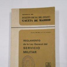 Militaria: REGLAMENTO DE LA LEY GENERAL DEL SERVICIO MILITAR BOLETIN OFICIAL DEL ESTADO GACETA DE MADRID TDK281. Lote 57009860