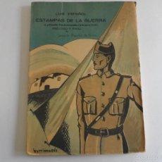 Militaria: ESTAMPAS DE LA GUERRA (LA ESPAÑA TRADICIONALISTA DE AYER Y LA GUERRA CIVIL) - LUÍS ESPAÑOL, 1936. Lote 57018608