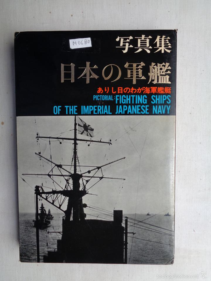 PICTORIAL:FIGHTING SHIPS OF THE IMPERIAL JAPANESE NAVY.-M0680 (Militar - Libros y Literatura Militar)