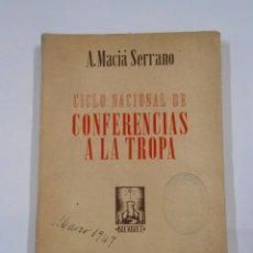 Militaria - CICLO NACIONAL DE CONFERENCIAS A LA TROPA. A. MACIA SERRANO. EPESA. TDK282 - 57033240