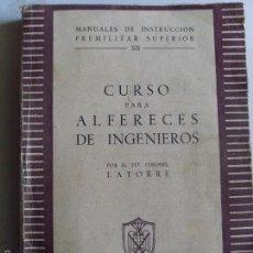 Militaria: CURSO PARA ALFERECES DE INGENIEROS--TTE CORONELL LATORRE--1948. Lote 57083297
