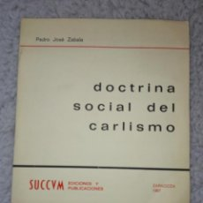 Militaria: DOCTRINA SOCIAL DEL CARLISMO. PEDRO JOSE ZABALA. ZARAGOZA 1967. Lote 131483081