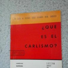Militaria: DE CARA AL FUTURO TODO ESPAÑOL DEBE SABERLO.¿QUE ES EL CARLISMO. ZARAGOZA 1966. Lote 57089998