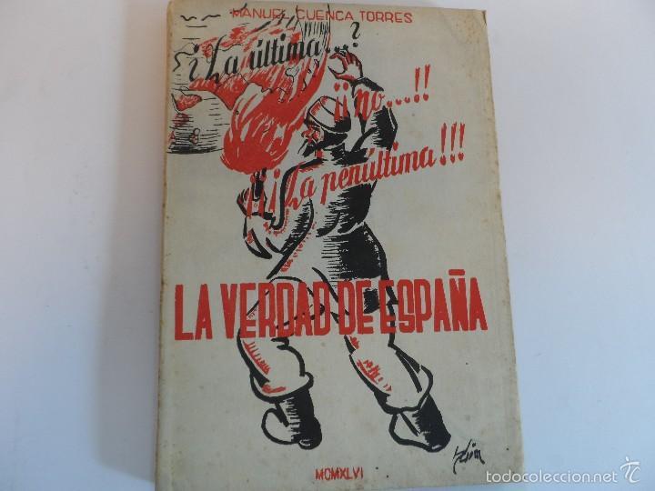 LA ULTIMA .NO .LAPENULTIMA. LA VERDAD DE ESPAÑA.MANUEL CUENCA TORRES. AÑO 1946 (Militar - Libros y Literatura Militar)