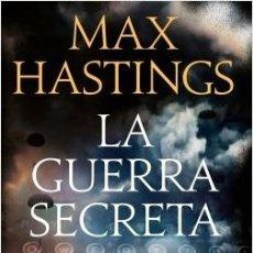 Militaria: LA GUERRA SECRETA. MAX HASTINGS. Lote 57314576