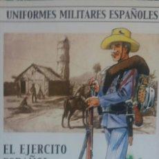 Militaria: EL EJERCITO ESPAÑOL EN CUBA (1895 - 98). Lote 108740619