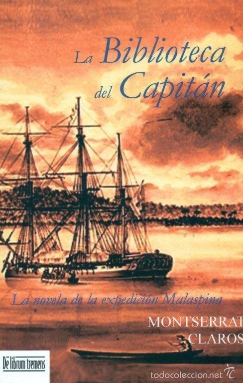 LA BIBLIOTECA DEL CAPITÁN. LA NOVELA DE LA EXPEDICIÓN MALASPINA (Militar - Libros y Literatura Militar)