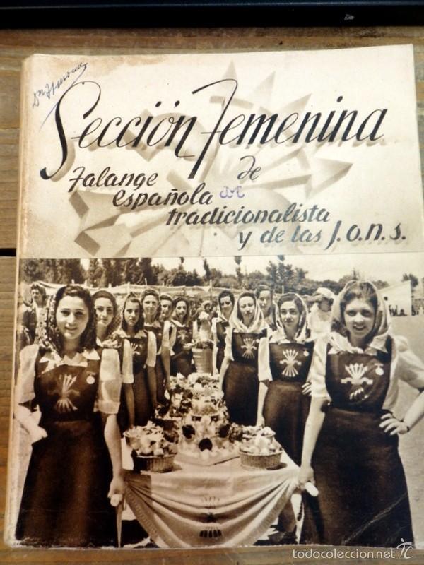 SECCIÓN FEMENINA DE LA FALANGE ESPAÑOLA TRADICIONALISTA Y DE LAS J.O.N.S. ( AÑOS 1940 ) (Militar - Libros y Literatura Militar)