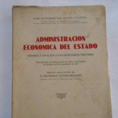 Militaria: ADMINISTRACION ECONOMICA DEL ESTADO. JOSE GUTIERREZ DEL ALAMO Y GARCIA. MADRID 1948. TDK282. Lote 143932045