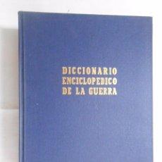 Militaria - DICCIONARIO ENCICLOPEDICO DE GUERRA. TOMO VI. 6. FASCICULOS 1 - 10. D.G. LOPEZ MUÑIZ. TDK281 - 57571544