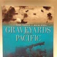 Militaria: GRAVEYARDS OF THE PACIFIC,ROBERT D.BALLARD,EN INGLES. Lote 57680202