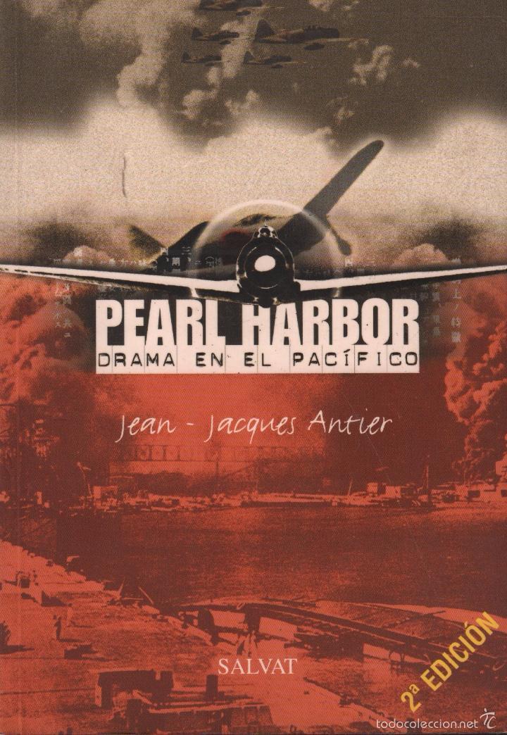 PEARL HARBOR DRAMA EN EL PACIFICO- JEAN JACQUES ANTIER / MUNDI-1589 , BUEN ESTADO (Militar - Libros y Literatura Militar)