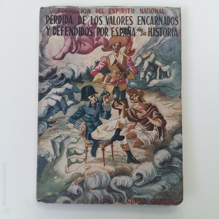 FORMACION DEL ESPIRITU NACIONAL. PERDIDA VALORES ENCARNADOS Y DEFENDIDOS POR ESPAÑA EN SU HISTORIA (Militar - Libros y Literatura Militar)
