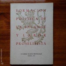 Militaria: LIBRO FORMACION POLITICA DE LA FALANGE Y LABOR PROSELITISTA, MADRID 1949. Lote 57750444