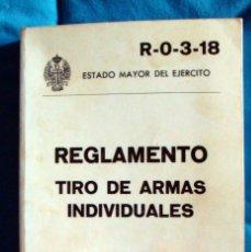 Militaria: R-0-3-18 REGLAMENTO TIRO DE ARMAS INDIVIDUALES ESTADO MAYOR DEL EJÉRCITO 1980. Lote 57775018