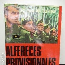 Militaria: ALFERECES PROVISIONALES...AUTOR JOSE MARIA GARATE CORDOBA..EDITORIAL SAN MARTIN. AÑO 1976 . Lote 57818895