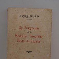 Militaria: UN FRAGMENTO DE LA MODERNA GEOGRAFIA MILITAR DE ESPAÑA (JOSE CLAR, 1934-TOLEDO) FIRMADO Y DEDICADO . Lote 57928870