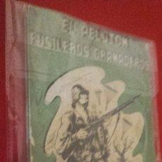 Militaria: EL PELOTON DE FUSILEROS DE GRANADEROS POR EL TENIENTE CORONES DE INFANTERIA SANTIAGO GARCIA PEÑALVER. Lote 60281455