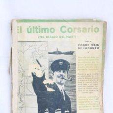 Militaria: LIBRO / PUBLICACIÓN - EL ÚLTIMO CORSARIO. EL DIABLO DEL MAR - ED. IBERIA, AÑO 1931. Lote 57984336