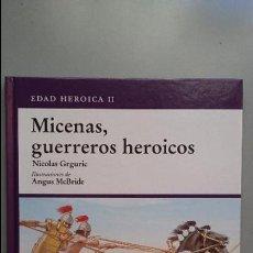 Militaria: MICENAS, GUERREROS HEROICOS. OSPREY GRECIA Y ROMA. Lote 58011017