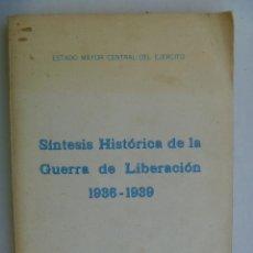 Militaria: SINTESIS HISTORICA DE LA GUERRA DE LIBERACION 1936-1939 . SERVICIO HISTORICO MILITAR, 1968. Lote 58060703