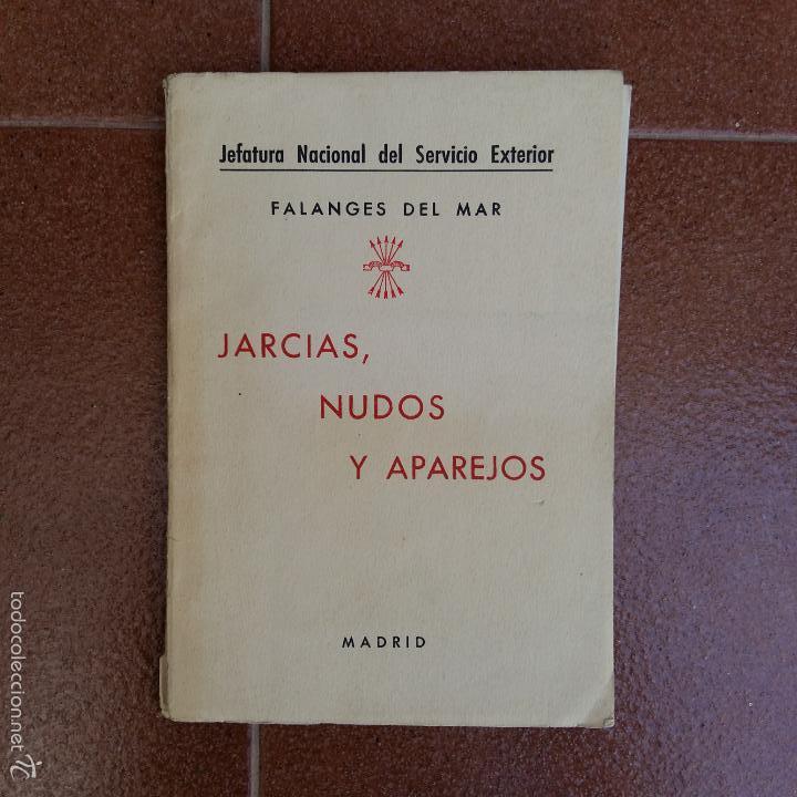 JARCIAS NUDOS Y APAREJOS. FALANGES DEL MAR. AÑOS 30 40 (Militar - Libros y Literatura Militar)