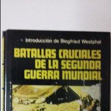 Militaria: SIEGFRIED WESTPHAL. BATALLAS CRUCIALES DE LA SEGUNDA GUERRA MUNDIAL. Lote 58148373