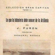 Militaria: PURON : LO QUE LA INFANTERÍA DEBE CONOCER DE LA ARTILLERÍA. (1ª ED. 1931). (EJERCITO. 2ª REPUBLICA). Lote 58189638