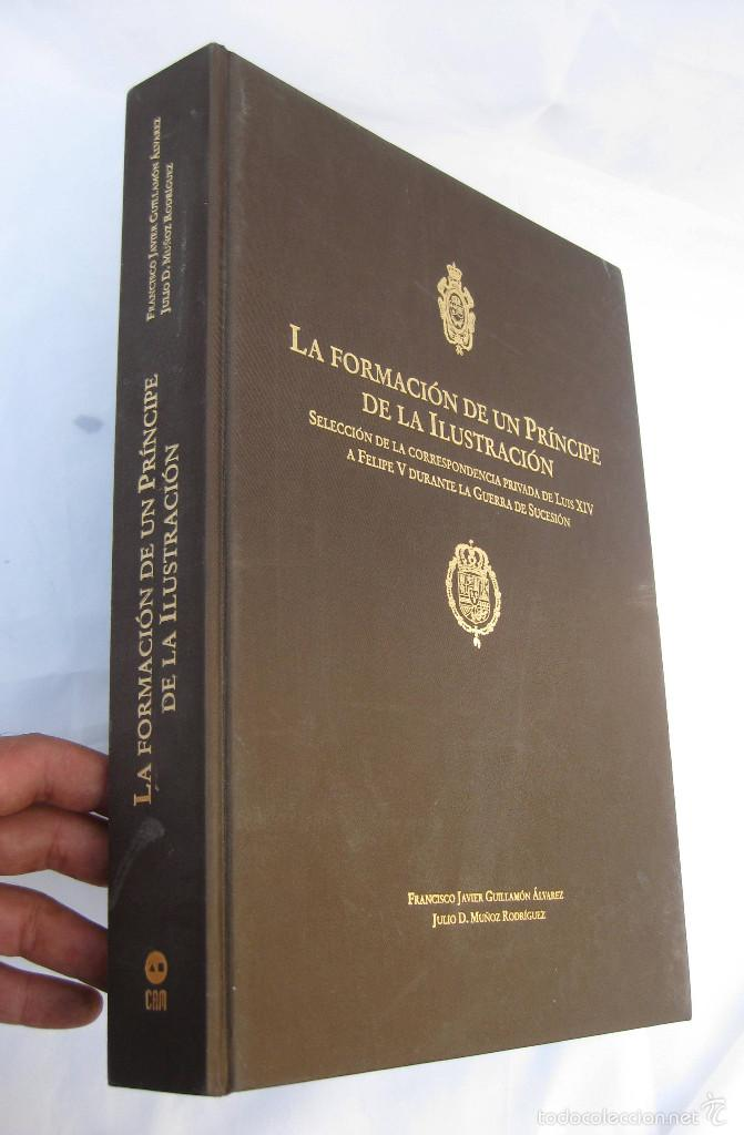 FIRMADO ! IMPOSIBLE LIBRO LA FORMACION DE UN PRINCIPE DE LA ILUSTRACION JAVIER GUILLAMON ALVAREZ (Militar - Libros y Literatura Militar)