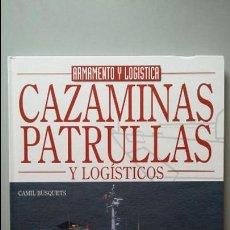 Militaria: CAMIL BUSQUETS: CAZAMINAS, PATRULLEROS Y BUQUES LOGISTICOS. Lote 58278694