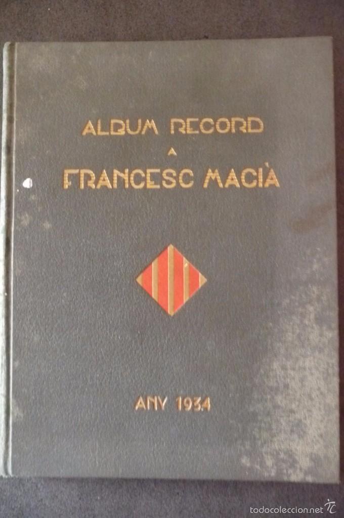 (JX-1803)ALBUM RECORD FRANCESC MACIA-ANY 1934-GRAFIQUES RIBERA-BARCELONA 1934-MUY ILUSTRADO-VER FOTO (Militar - Libros y Literatura Militar)