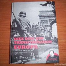 Militaria: BIBLIOTECA EL MUNDO: SEGUNDA GUERRA MUNDIAL , Nº 6 - DIEZ DIAS QUE TRANSFORMARON EUROPA. Lote 58437810
