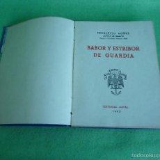 Militaria: RARO BABOR Y ESTRIBOR DE GUARDIA 1943. 1ª EDICION INDALECIO NUÑEZ NUMERADO 716 DEDICATORIA AUTÓGRAFA. Lote 58442280