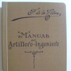 Militaria: MANUAL DEL ARTILLERO-INGENIERO/ F. DE LA TORRE/ 2014. Lote 58497329