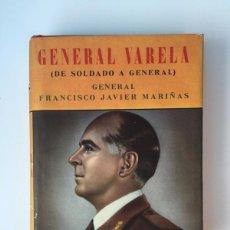 Militaria: ANTIGUO LIBRO - GENERAL VARELA - DE SOLDADO A GENERAL - GENERAL FRANCISCO JAVIER MARIÑAS - 1956 - LA. Lote 58502114
