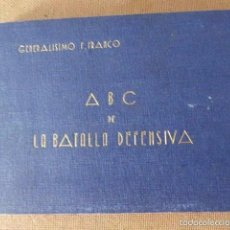 Militaria: ABC DE LA BATALLA DEFENSIVA. GENERALISIMO F. FRANCO. 1944. 102 PP. ILUSTRADO. 12 X 17 CM. Lote 58731181