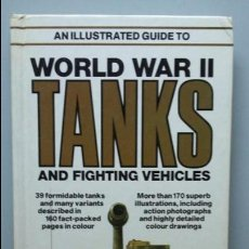 Militaria: WORLD WAR II TANKS AND FIGHTING VEHICLES. AN ILLUSTRATED GUIDE. Lote 59513495
