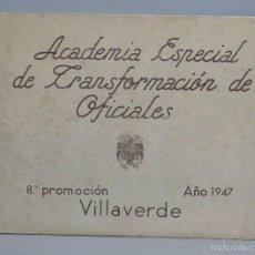 Militaria: ACADEMIA ESPECIAL DE TRANSFORMACION DE OFICIALE. VILLAVERDE. 8º PROMOCION. 1947. Lote 60165259