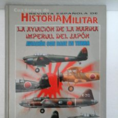 Militaria: AVIACION CON BASE EN TIERRA-LA AVIACION DE LA MARINA IMPERIAL DEL JAPON-240 PAG-2007-AF EDITORES. Lote 60278723